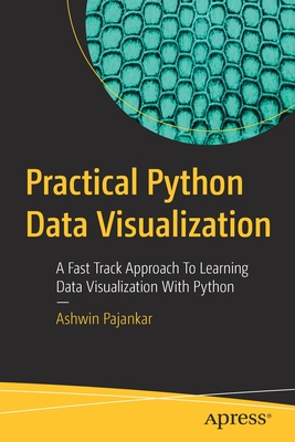 Practical Python Data Visualization: A Fast Track Approach to Learning Data Visualization with Python-cover