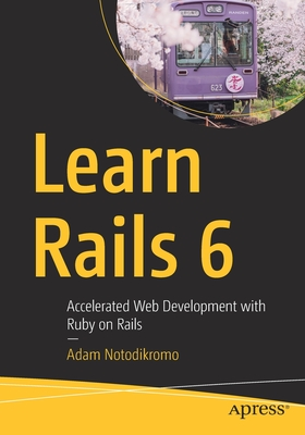 Learn Rails 6: Accelerated Web Development with Ruby on Rails-cover