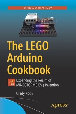 The Lego Arduino Cookbook: Expanding the Realm of Mindstorms Ev3 Invention-cover