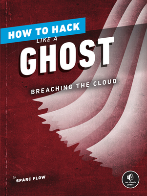 How to Hack Like a Ghost: Breaching the Cloud-cover