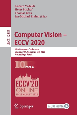 Computer Vision - Eccv 2020: 16th European Conference, Glasgow, Uk, August 23-28, 2020, Proceedings, Part X-cover