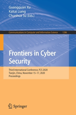Frontiers in Cyber Security: Third International Conference, Fcs 2020, Tianjin, China, November 15-17, 2020, Proceedings-cover