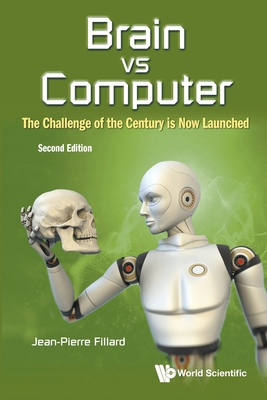 Brain vs Computer: The Challenge of the Century is Now Launched (Second Edition)-cover