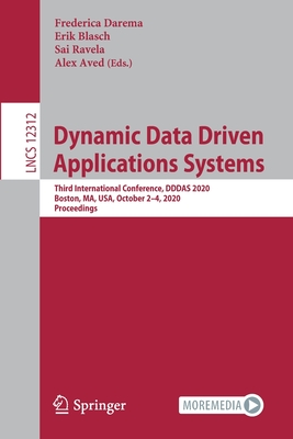 Dynamic Data Driven Applications Systems: Third International Conference, Dddas 2020, Boston, Ma, Usa, October 2-4, 2020, Proceedings-cover