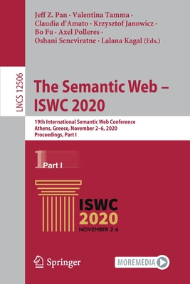 The Semantic Web - Iswc 2020: 19th International Semantic Web Conference, Athens, Greece, November 2-6, 2020, Proceedings, Part I-cover