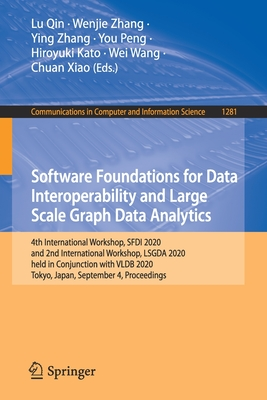 Software Foundations for Data Interoperability and Large Scale Graph Data Analytics: 4th International Workshop, Sfdi 2020, and 2nd International Work