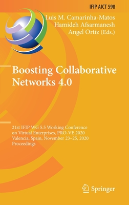 Boosting Collaborative Networks 4.0: 21st Ifip Wg 5.5 Working Conference on Virtual Enterprises, Pro-Ve 2020, Valencia, Spain, November 23-25, 2020, P-cover