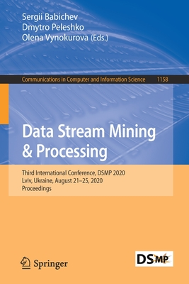 Data Stream Mining & Processing: Third International Conference, Dsmp 2020, LVIV, Ukraine, August 21-25, 2020, Proceedings-cover