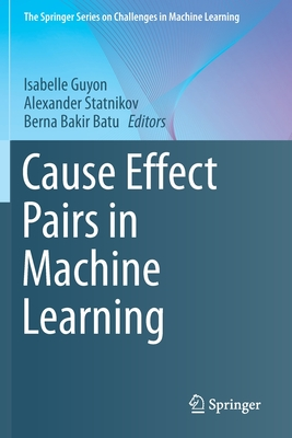 Cause Effect Pairs in Machine Learning-cover