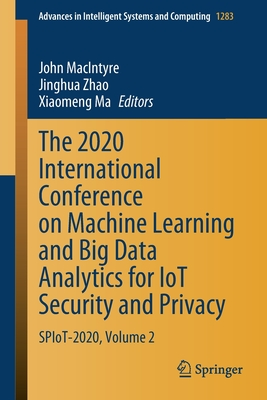 The 2020 International Conference on Machine Learning and Big Data Analytics for Iot Security and Privacy: Spiot-2020, Volume 2-cover