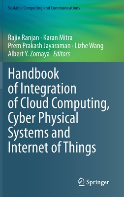 Handbook of Integration of Cloud Computing, Cyber Physical Systems and Internet of Things-cover