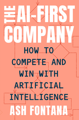 The Ai-First Company: How to Compete and Win with Artificial Intelligence-cover