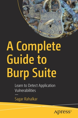 A Complete Guide to Burp Suite: Learn to Detect Application Vulnerabilities-cover