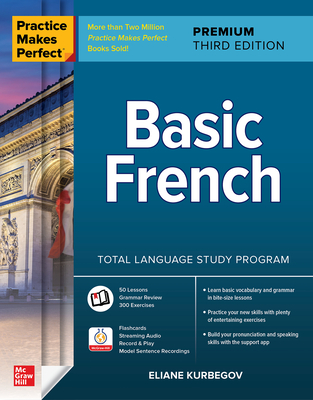 Practice Makes Perfect: Basic French, Premium Third Edition-cover
