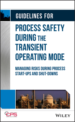 Guidelines for Process Safety During the Transient Operating Mode: Managing Risks During Process Start-Ups and Shut-Downs-cover