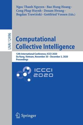 Computational Collective Intelligence: 12th International Conference, ICCCI 2020, Da Nang, Vietnam, November 30 - December 3, 2020, Proceedings-cover