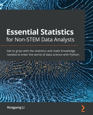 Essential Statistics for Non-STEM Data Analysts: Get to grips with the statistics and math knowledge needed to enter the world of data science with Py-cover