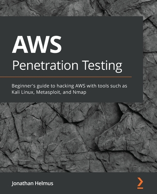 AWS Penetration Testing: Implement various security strategies on AWS using tools such as Kali Linux, Metasploit, and Nmap-cover