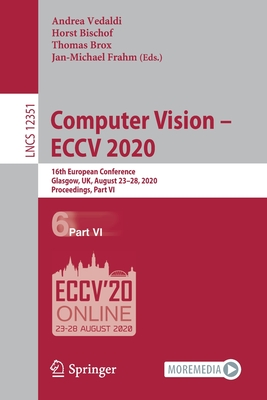 Computer Vision - Eccv 2020: 16th European Conference, Glasgow, Uk, August 23-28, 2020, Proceedings, Part VI-cover