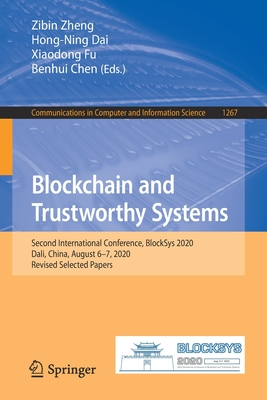 Blockchain and Trustworthy Systems: Second International Conference, Blocksys 2020, Dali, China, August 6-7, 2020, Revised Selected Papers-cover