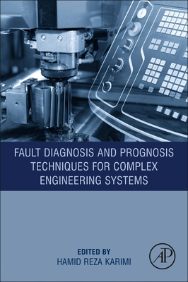 Fault Diagnosis and Prognosis Techniques for Complex Engineering Systems-cover