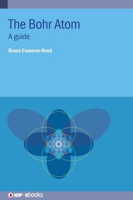 The Bohr Atom: A guide-cover