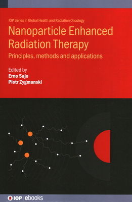 Nanoparticle-Aided Radiotherapy: Principles, Methods and Applications-cover
