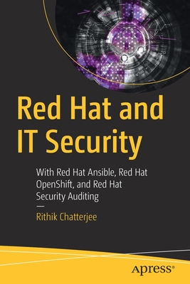 Red Hat and It Security: With Red Hat Ansible, Red Hat Openshift, and Red Hat Security Auditing-cover