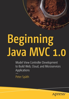 Beginning Java MVC 1.0: Model View Controller Development to Build Web, Cloud, and Microservices Applications-cover