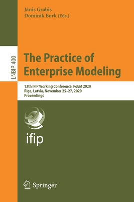 The Practice of Enterprise Modeling: 13th Ifip Working Conference, Poem 2020, Riga, Latvia, November 25-27, 2020, Proceedings-cover