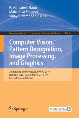 Computer Vision, Pattern Recognition, Image Processing, and Graphics: 7th National Conference, Ncvpripg 2019, Hubballi, India, December 22-24, 2019, R-cover
