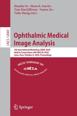 Ophthalmic Medical Image Analysis: 7th International Workshop, Omia 2020, Held in Conjunction with Miccai 2020, Lima, Peru, October 8, 2020, Proceedin-cover