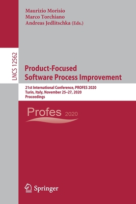 Product-Focused Software Process Improvement: 21st International Conference, Profes 2020, Turin, Italy, November 25-27, 2020, Proceedings-cover