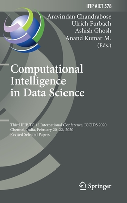 Computational Intelligence in Data Science: Third Ifip Tc 12 International Conference, Iccids 2020, Chennai, India, February 20-22, 2020, Revised Sele-cover