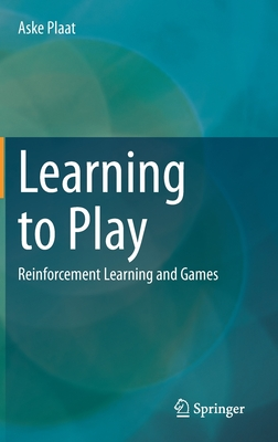 Learning to Play: Reinforcement Learning and Games-cover