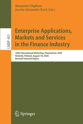 Enterprise Applications, Markets and Services in the Finance Industry: 10th International Workshop, Financecom 2020, Helsinki, Finland, August 18, 202-cover