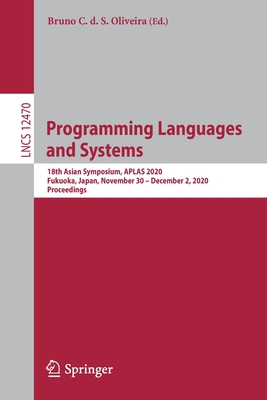 Programming Languages and Systems: 18th Asian Symposium, Aplas 2020, Fukuoka, Japan, November 30 - December 2, 2020, Proceedings-cover