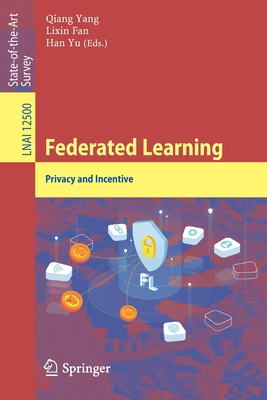 Federated Learning: Privacy and Incentive-cover