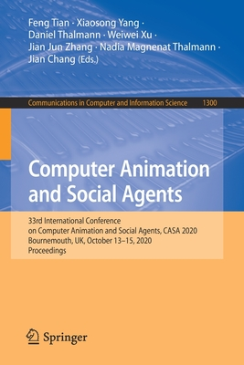 Computer Animation and Social Agents: 33rd International Conference on Computer Animation and Social Agents, Casa 2020, Bournemouth, Uk, October 13-15-cover