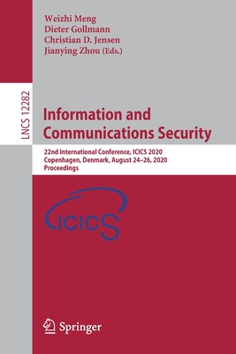 Information and Communications Security: 22nd International Conference, Icics 2020, Copenhagen, Denmark, August 24-26, 2020, Proceedings-cover