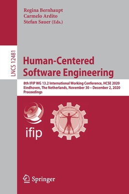 Human-Centered Software Engineering: 8th Ifip Wg 13.2 International Working Conference, Hcse 2020, Eindhoven, the Netherlands, November 30 - December-cover
