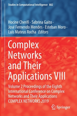 Complex Networks and Their Applications VIII: Volume 2 Proceedings of the Eighth International Conference on Complex Networks and Their Applications C-cover