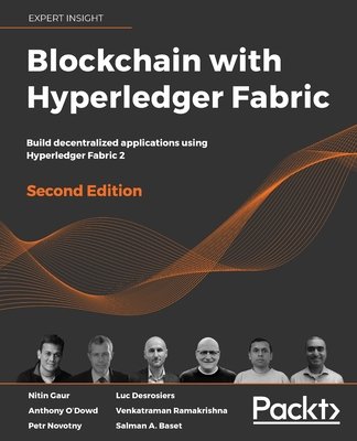 Blockchain with Hyperledger Fabric, Second Edition: Build decentralized applications using Hyperledger Fabric 2-cover