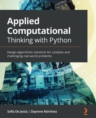 Applied Computational Thinking with Python: Design algorithmic solutions for complex and challenging real-world problems-cover