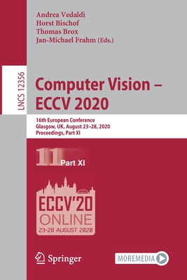 Computer Vision - Eccv 2020: 16th European Conference, Glasgow, Uk, August 23-28, 2020, Proceedings, Part XI-cover