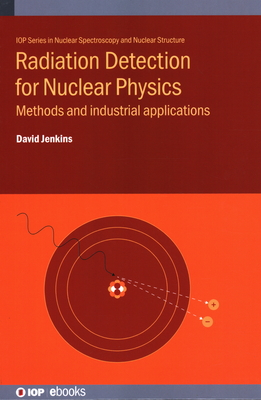 Radiation Detection for Nuclear Physics: Methods and industrial applications-cover