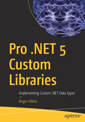 Pro .Net 5 Custom Libraries: Implementing Custom .Net Data Types-cover