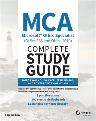MCA Microsoft Office Specialist (Office 365 and Office 2019) Complete Study Guide: Word Exam Mo-100, Excel Exam Mo-200, and PowerPoint Exam Mo-300-cover