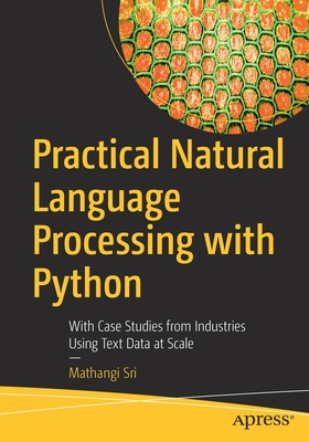 Practical Natural Language Processing with Python: With Case Studies from Industries Using Text Data at Scale-cover
