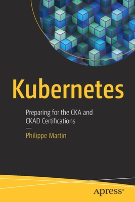 Kubernetes: Preparing for the Cka and Ckad Certifications-cover